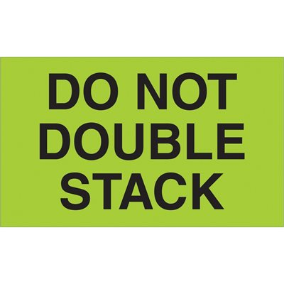 """3 x 5"""" - """"Do Not Double Stack"""" (Fluorescent Green) Labels"""